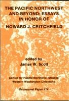 The Pacific Northwest and Beyond: Essays in Honor of Howard J. Critchfield