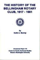 History of the Bellingham Rotary Club, 1917-1981