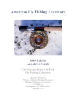 American fly fishing literature: 2019 Exhibit