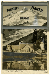 """Photograph of Mount Baker Lodge and peak of Mount Baker with extensive inking on image, including """"Mount Baker Brand"""""""