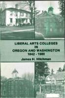 Liberal arts colleges in Oregon & Washington, 1842-1980
