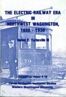 The Electric Railway Era in Northwest Washington, 1890-1930
