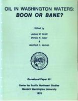 Oil in Washington Waters: Boon or Bane?
