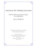 American fly fishing literature: 2018 Exhibit Addendum