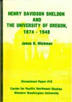 Henry Davidson Sheldon and the University of Oregon 1874-1978