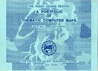 The Puget Sound Region: A Portfolio of Computer Maps