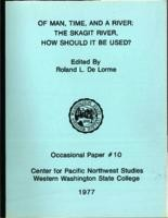 Of Man, Time, and a River: The Skagit River, How Should It Be Used?