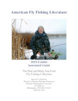 American fly fishing literature: 2018 exhibit