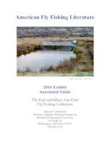 American fly fishing literature: 2016 exhibit